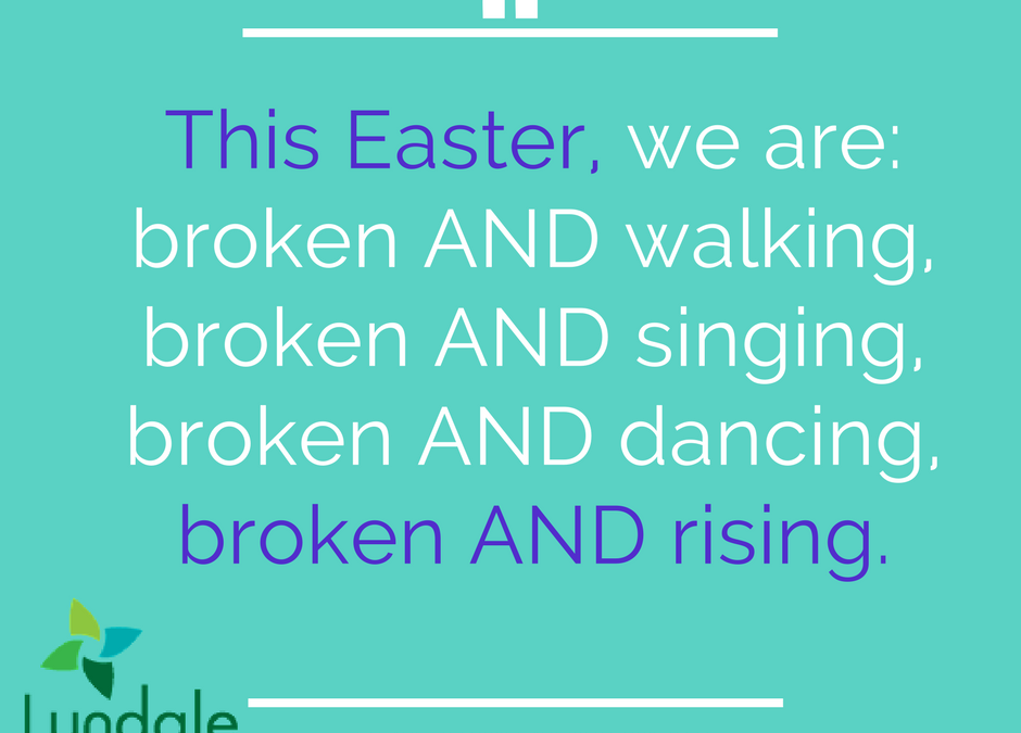 Easter: Broken & Rising